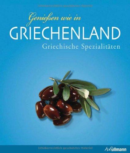 Genießen wie in Griechenland: Griechische Spezialitäten