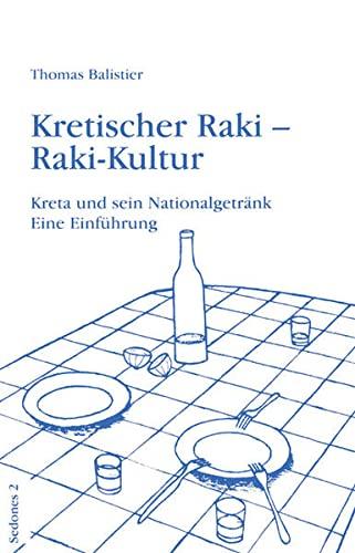Kretischer Raki - Raki-Kultur. Kreta und sein Nationalgetränk. Eine Einführung (Sedones