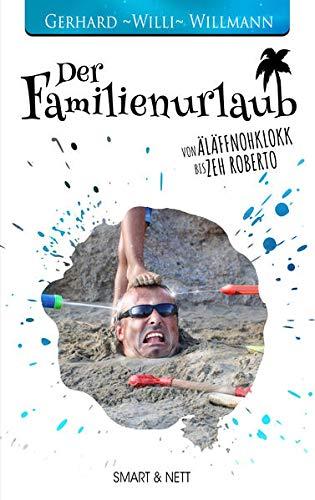 Der Familienurlaub: Von Äläffnohklokk bis Zeh Roberto