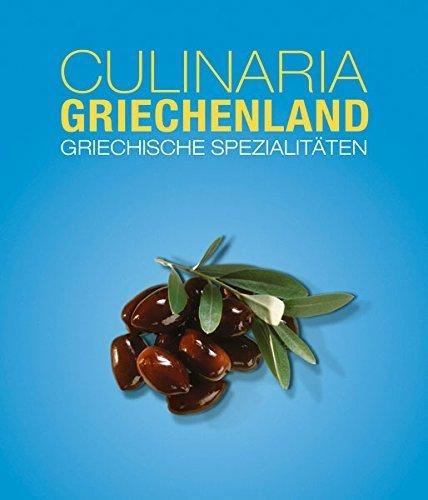 Culinaria Griechenland von Marianthi Milona (Gekürzte Ausgabe, 30. März 2015) Gebundene Ausgabe